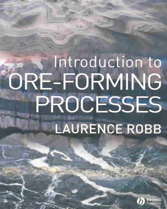 Introduction to Ore- Forming Processes By Robb, Laurence J.