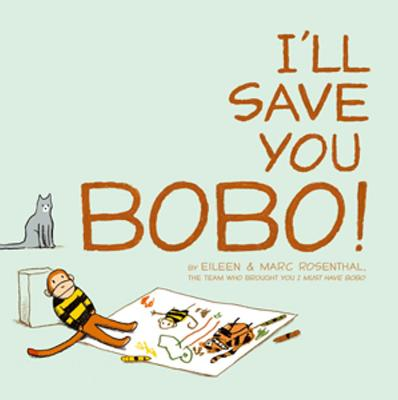 I'll Save You Bobo! By Rosenthal, Eileen/ Rosenthal, Marc (ILT)
